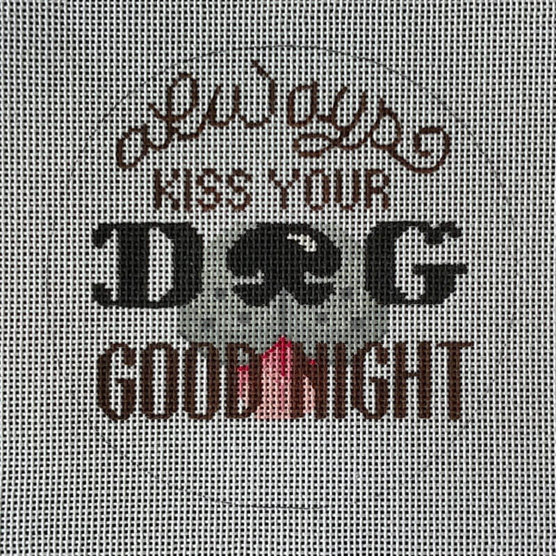 Nashville Needleworks-5943-Always Kiss Your Dog Goodnight